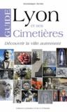 Dominique Bertin - Lyon et ses cimetières.