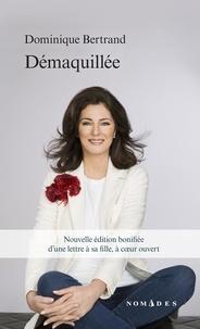 Dominique Bertrand - Démaquillée.
