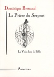 Dominique Bertrand - La Prière du Serpent - La Voix dans la Bible.