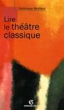 Dominique Bertrand - Lire le théâtre classique.