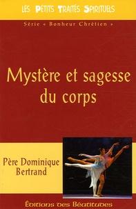 Dominique Bertrand - Mystère et sagesse du corps.