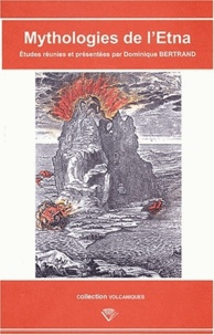 Dominique Bertrand - Mythologies de l'Etna.