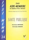 Dominique Bertrand et Christophe Segouin - Santé Publique.