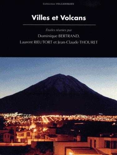 Dominique Bertrand et Laurent Rieutort - Villes et Volcans.