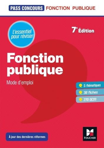 Fonction publique mode d'emploi 7e édition