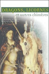 Dominique Besançon et Sylvie Ferdinand - Dragons, licornes et autres chimères.