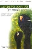 Dominique Besançon et Sylvie Ferdinand - Vampires, goules et autres zombies.