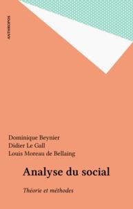 Dominique Beynier et Didier Le Gall - Analyse du social - Théorie et méthodes.