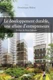 Dominique Bidou - Le développement durable, une affaire d'entrepreneurs.