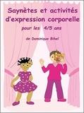 Dominique Bihel - Saynètes et activités d'expression corporelle pour les 4/5 ans MS - Fiches d'activités.