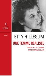 Dominique Blain - Etty Hillesum - Une femme réalisée. Sensualité et compassion.