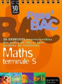 Dominique Blanc - Maths terminale S - 30 fiches d'exercices.