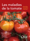 Dominique Blancard - Les maladies de la tomate - Identifier, connaître, maîtriser.
