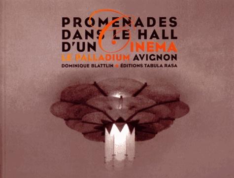 Dominique Blattlin - Promenades dans le hall d'un cinéma - Le Palladium Avignon.
