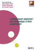 Dominique Blin et Edith Thoueille - L'allaitement maternel : une dynamique à bien comprendre.