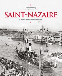 Dominique Bloyet - Saint-Nazaire - A travers la carte postale ancienne.