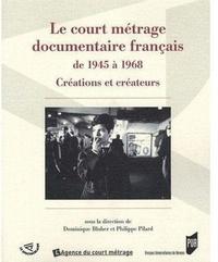 Dominique Blüher et Philippe Pilard - Le court métrage documentaire français de 1945 à 1968 - Créations et créateurs.