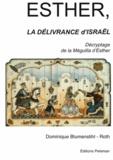 Dominique Blumenstihl-Roth - Esther, La Délivrance d'Israël - Décryptage de la Méguilla d'Esther.