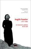 Dominique Bodin - Angèle Vannier (1917-1980) - La traversée ardente de la nuit.