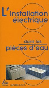 Dominique Bohn et Francis Rauscher - L'installation électrique dans les pièces d'eau.
