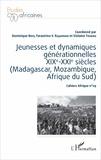 Dominique Bois et Faranirina Rajaonah - Jeunesses et dynamiques générationnelles XIXe-XXIe siècles (Madagascar, Mozambique, Afrique du Sud) - Cahiers Afrique n° 29.