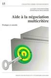 Dominique Bollinger et Lucien-Yves Maystre - AIDE A LA NEGOCIATION MULTICRITERE. - Pratique et conseils.