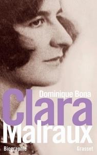 Dominique Bona - Clara Malraux.