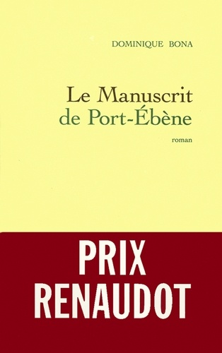 Le manuscrit de Port-Ebène - Dominique Bona - Format ePub - 9782246537090 - 6,49 €