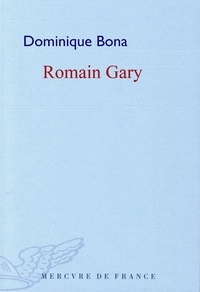 Dominique Bona - Romain Gary.