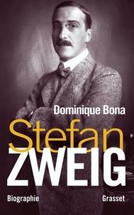 Dominique Bona - Stefan Zweig.