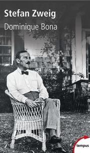 Dominique Bona - Stefan Zweig - L'ami blessé.