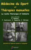 Dominique Bonneau et Philippe Vautravers - Médecine du sport et thérapies manuelles - Le rachis orthopédique et lombaire.