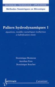 Paliers hydrodynamiques- Tome 1, Equations, modèles numériques isothermes et lubrification mixte - Dominique Bonneau |