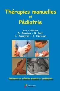 Dominique Bonneau et B. Roth - Thérapies manuelles et pédiatrie - Rencontres en médecine manuelle et ostéopathie.