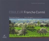 Dominique Bonnet et Denis Bringard - Couleur Franche-Comté.