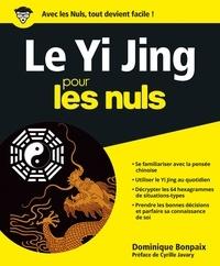 Dominique Bonpaix - Le Yi Jing pour les nuls.