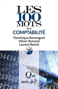 Dominique Bonsergent et Olivier Ramond - Les 100 mots de la comptabilité.