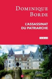 Dominique Borde - L'assassinat du patriarche.