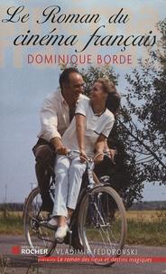 Dominique Borde - Le Roman du cinéma français - Années 1960-1970.
