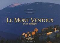 Dominique Bottani et Bernard Mondon - Le Mont Ventoux et ses villages.