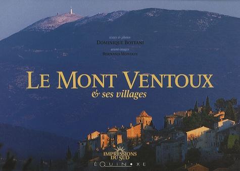 Le Mont Ventoux et ses villages - Dominique Bottani,Bernard Mondon,Yves Duclos