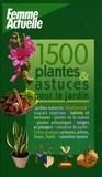 Dominique Bouchet - 1500 Trucs et astuces pour le jardin.