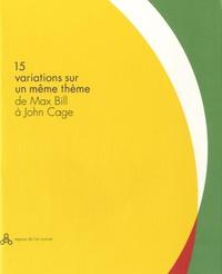 Dominique Boudou - 15 variations sur un même thème de Max Bill à John Cage.