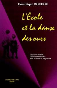 Dominique Boudou - L'Ecole et la danse des ours.