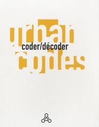 Dominique Boudou - Urban Codes - Coder/Décoder.