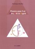 Dominique Bouffies - Pensées pour Lui - Père, Fils & Esprit.