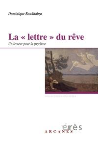 """Dominique Boukhabza - La """"lettre"""" du rêve - Un lecteur pour la psychose."""