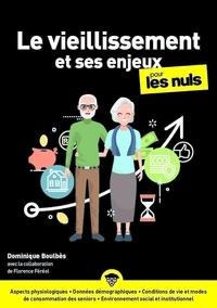 Dominique Boulbès - Le vieillissement et ses enjeux pour les nuls.
