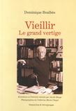 Dominique Boulbès - Vieillir - Le grand vertige.