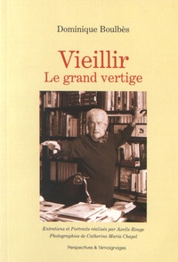 Dominique Boulbès - Vieillir - Le grand vertige.